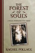 Forest of Souls A Walk Through the Tarot