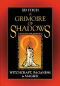Grimoire of Shadows Witchcraft, Paganism & Magic