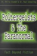 Poltergeists and the Paranormal: Fact beyond Fiction - Philip Stander - Paperback