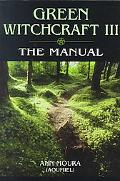 Green Witchcraft III The Manual