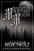 Beneath a Mountain Moon