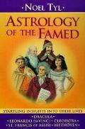 Astrology of the Famed: Startling Insights into Their Lives - Noel Tyl - Paperback