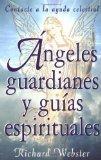ngeles Guardianes y Guas Espirituales: Contacte a la Ayuda Celestial