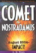 Comet of Nostradamus August 2004- Impact!