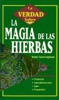 LA Verdad Sobre LA Magia De Las Hierbas The Truth About Herb Magic