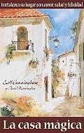 La Casa Magica / the Magical Household Fortalezca Su Hogar Con Amor, Salud Y Felicidad / Emp...