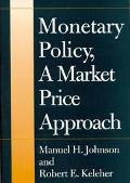 Monetary Policy, a Market Price Approach