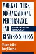 Work Culture, Organizational Performance, and Business Success Measurement and Management