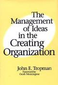 Management of Ideas in the Creating Organization