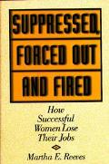 Suppressed, Forced Out and Fired How Successful Women Lose Their Jobs