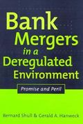 Bank Mergers in a Deregulated Environment Promise and Peril