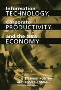 Information Technology, Corporate Productivity, and the New Economy