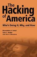 Hacking of America Who's Doing It, Why, and How