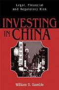 Investing in China Legal, Financial and Regulatory Risk