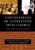 Controversies in Competitive Intelligence The Enduring Issues
