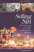 Selling Sin The Marketing of Socially Unacceptable Products