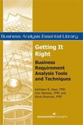 Getting It Right: Business Requirement Analysis Tools and Techniques