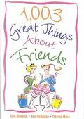 1,003 Great Things About Friends