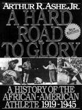 Hard Road to Glory: A History of the African American Athlete, 1919-1945, Vol. 2