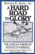 Hard Road to Glory Baseball  The African-American Athlete in Baseball