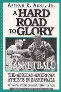 Hard Road to Glory Basketball  The African-American Athlete in Basketball