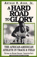 Hard Road to Glory Track & Field  The African-American Athlete in Track & Field