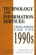 Technology and Information Services Challenges for the 1990s