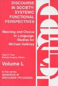 Discourse in Society Systemic Functional Perspectives  Meaning and Choice in Language  Studi...