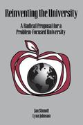 Reinventing the University A Radical Proposal for a Problem-Focused University