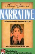 History, Reflection, and Narrative The Professionalization of Composition, 1963-1983