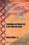 Double Helix Technology and Democracy in the American Future