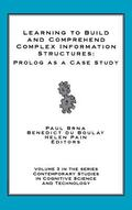 Learning to Build and Comprehend Complex Information Structures Prolog As a Case Study