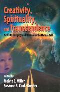 Creativity, Spirituality, and Transcendence Paths to Integrity and Wisdom in the Mature Self