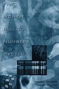 Five Women Build a Number System