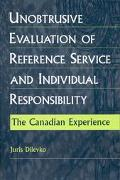 Unobtrusive Evaluation of Reference Service and Individual Responsibility The Canadian Exper...