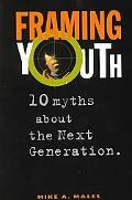 Framing Youth: Ten Myths about the Next Generation