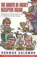Habits of Highly Deceptive Media Decoding Spin and Lies in Mainstream News