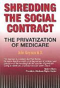 Shredding the Social Contract The Privatization of Medicare