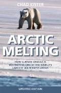 Arctic Melting : How Climate Change Is Destroying One of the World's Largest Wilderness Area...
