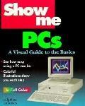 Show Me PCs - Joe Kraynak - Paperback