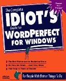 The Complete Idiot's Guide to Wordperfect for Windows