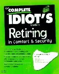 Complete Idiot's Guide to Retiring in Comfort and Security - Carolyn Janik - Hardcover