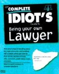 Complete Idiot's Guide to Protecting Yourself from Everyday Legal Hassles