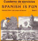 Cuaderno De Ejercicios / Spanish Is Fun Book 2