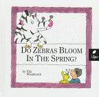 Do Zebras Bloom in the Spring? Learn about Spring (Reading, Rhymes & Riddles; Seasons)