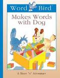 Word Bird Makes Words With Dog
