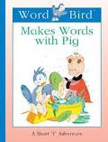 Word Bird Makes Words With Pig