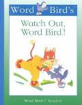 Word Bird's Watch Out, Word Bird!