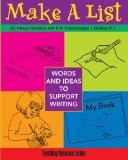 Make A List: Words & Ideas To Support Writing (Volume 1)