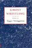 Ghost Wrestling: Poems